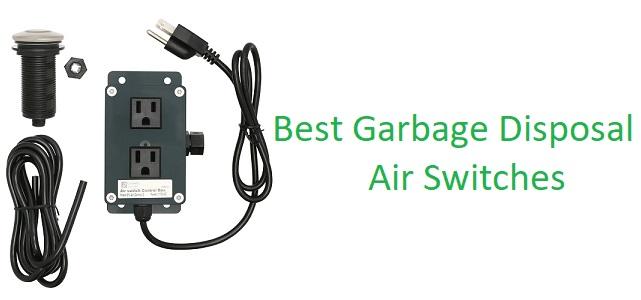 best garbage disposal air switch