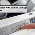 Do-dishwashers-have-built-in-garbage-disposals
